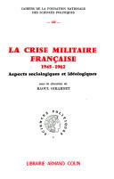 Relire La Crise militaire française (1944-1962) de Raoul Girardet.